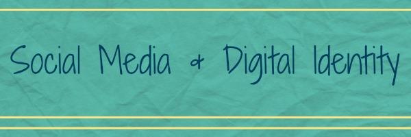 Social Media & Digital Identity