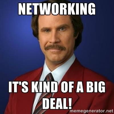 Networking. It's kind of a big deal.