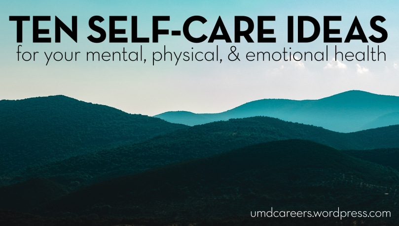 Ten self-care ideas for your mental, physical, and emotional health