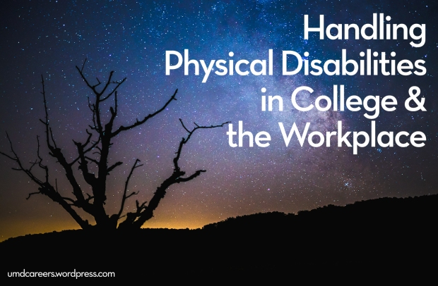 Handling physical disabilities in the college and the workplace