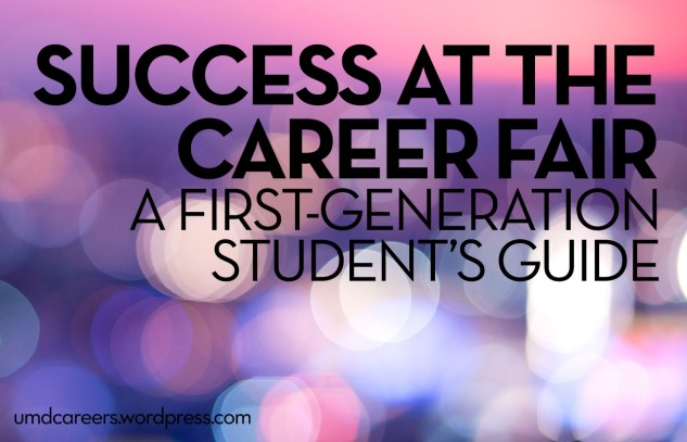 Success at the career fair, a first-generation student's guide