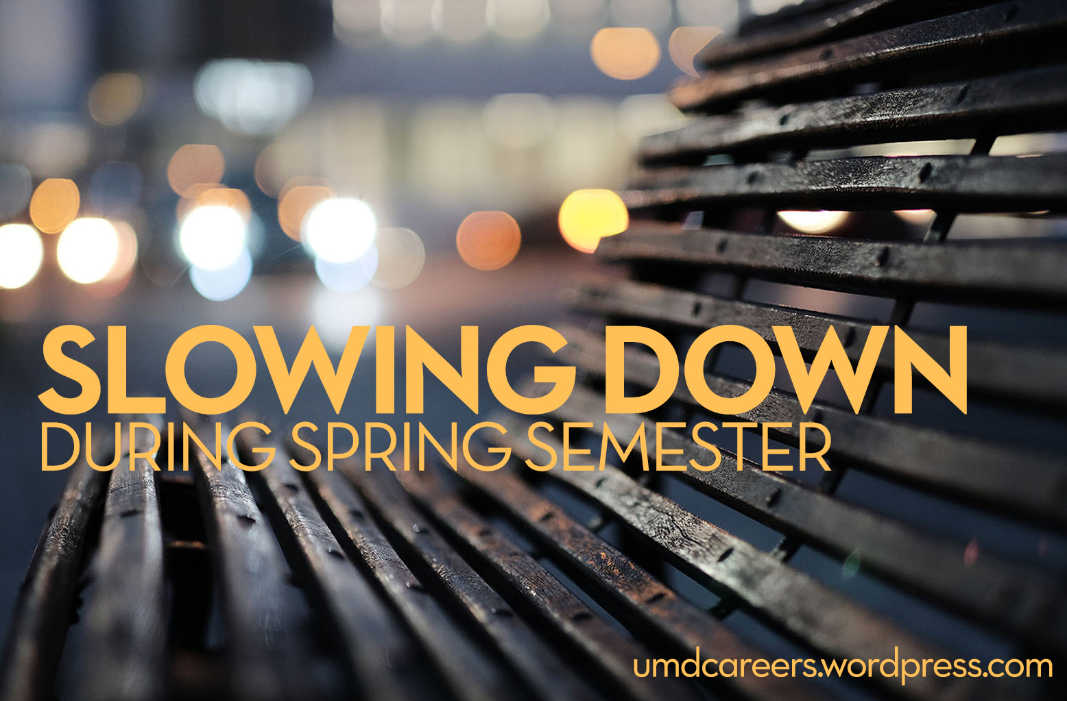 Slowing down during spring semester