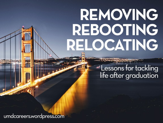 Removing Rebooting Relocating Lessons for tackling life after graduation