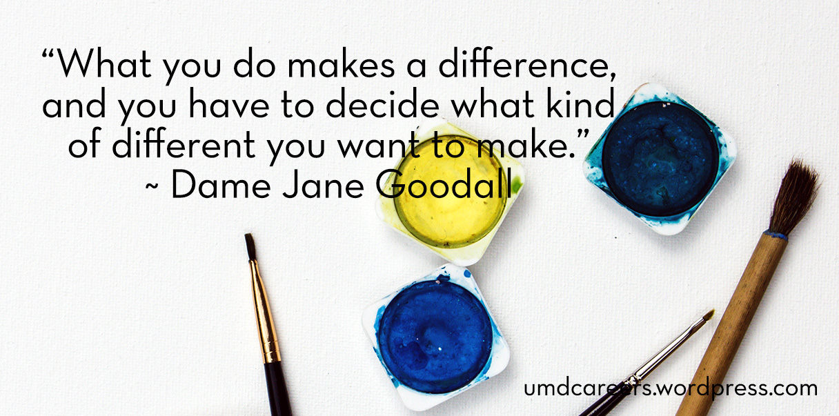 "White canvas with paint pots and brushes; ""What you do makes a difference, and you have to decide what kind of difference you want to make."" by Dame Jane Goodall"