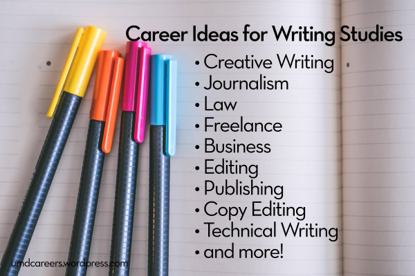 Colored pens on open notebook. Text - Career Ideas for Writing Studies: creative writing, journalism, law, freelance, business, editing, publishing, copy editing, technical writing, and more.