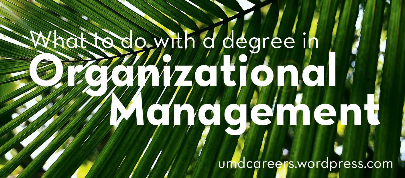 plant leaves; What to do with a degree in organizational management.