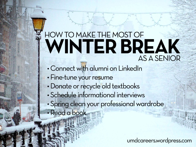 Snowing street scene; text: How to make the most of winter break as a senior - connect with alumni on LinkedIn, fine-tune your resume, donate or recycle old textbooks, schedule informational interviews, spring clean your professional wardrobe, read a book
