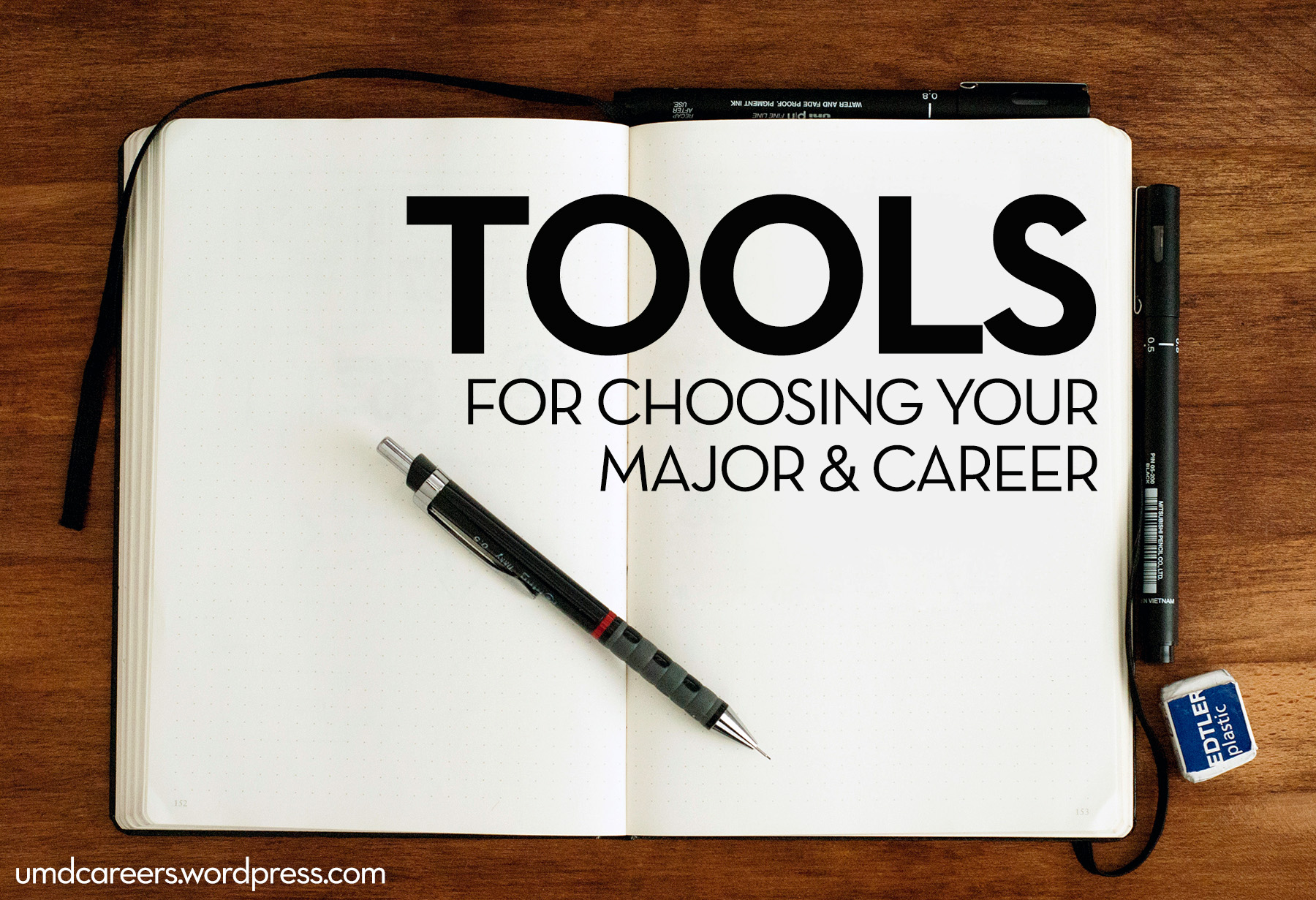 Image: open notebook on wood desktop with pens Text: Tools for choosing your major and career