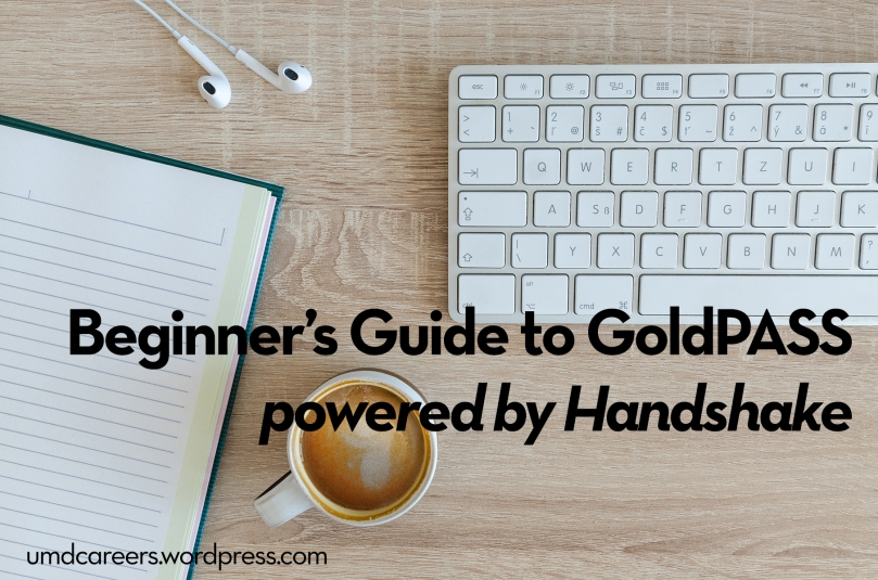 Image: looking down on keyboard, notebook, and full coffee cup Text: Beginner's Guide to GoldPASS powered by Handshake