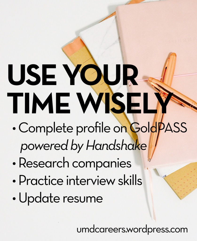 image: notebooks laid out on white background Text: Use your time wisely. Complete profile on GoldPASS powered by Handshake. Research companies. Practice interview skills. Update resume.