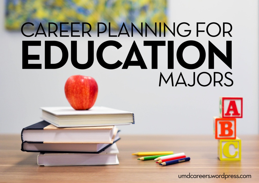 Image: desk with stack of books & apple on top, colored pencils, and letter blocks Text: career planning for education majors