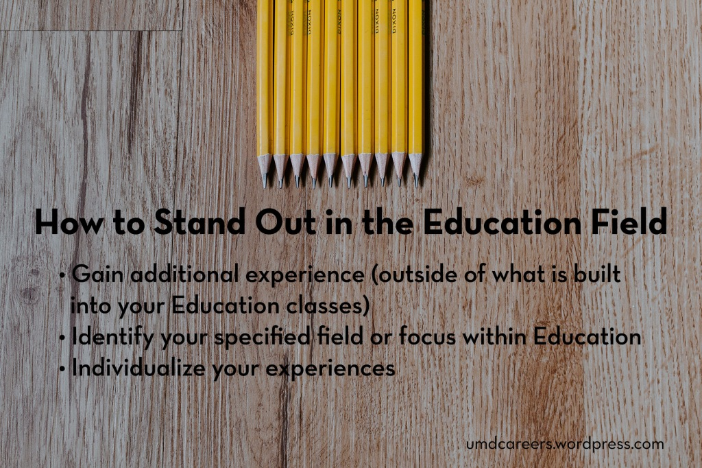 Image: wood table top with yellow pencils lined up on top of the image Text: How to stand out in the Education field. (additional tips are shared that are also in text of article)