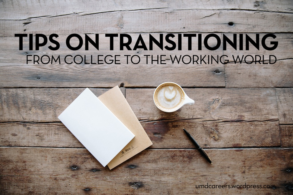 Image: full coffee cup, 2 notebooks, and pen sitting on wood tabletop Text: Tips on transitioning from college to the working world